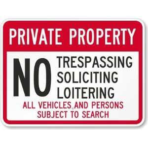 Private Property   No Trespassing, Soliciting, Loitering