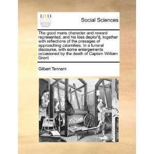death of Captain William Grant (9781171416647) Gilbert Tennent Books