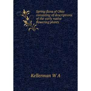 of the early native flowering plants Kellerman W A  Books