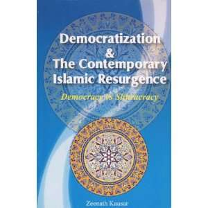 and the Contemporary Islamic Resurgence: Democracy vs. Shuracracy