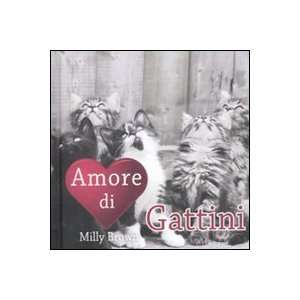 Amore di gattini (9788862123723) Milly Brown Books