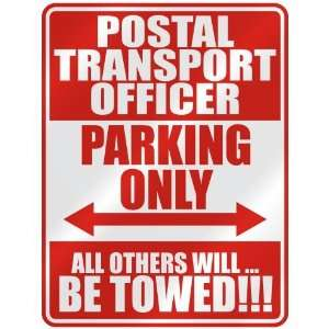 POSTAL TRANSPORT OFFICER PARKING ONLY  PARKING SIGN