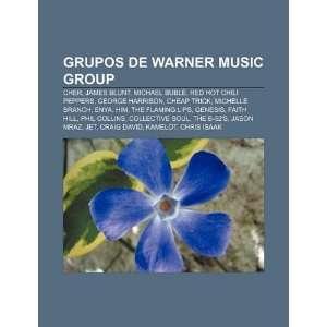 Grupos de Warner Music Group: Cher, James Blunt, Michael
