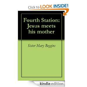 Fourth Station Jesus meets his mother Sister Mary Beggins