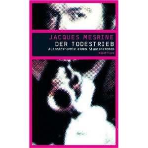 Der Todestrieb (9783894013905): Jacques Mesrine: Books