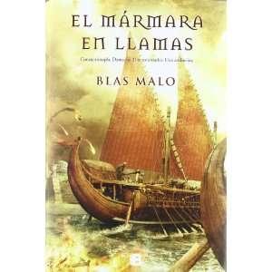 marmara en llamas (Spanish Edition) (9788466650267): Blas Malo: Books
