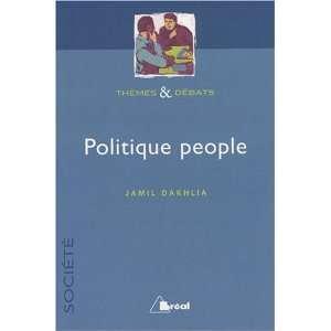 Politique People (9782749505213) Jamil Dakhlia Books