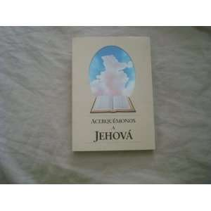 Acerquemonos a Jehova: Unknown: Books