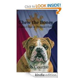 Chew the Bones: Maddog Essays on Philippine History: Bob Couttie