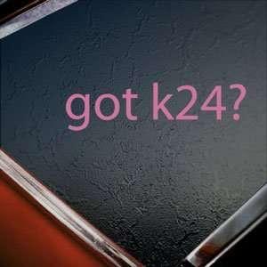 Got K24? Pink Decal Truck Bumper Window Vinyl Pink Sticker