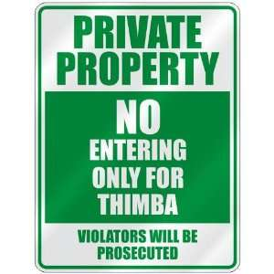 PRIVATE PROPERTY NO ENTERING ONLY FOR THIMBA  PARKING