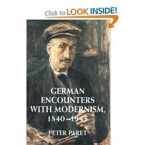 with Modernism, 1840 1945 (9780521790550): Peter Paret: Books