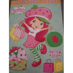 Strawberry Shortcake Big Fun Book to Color ~ Berry Style Toys & Games