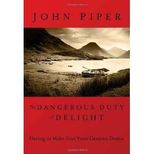 God Your Greatest Desire (LifeChange Books) [Hardcover] John Piper