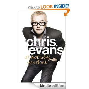 Its Not What You Think Chris Evans  Kindle Store