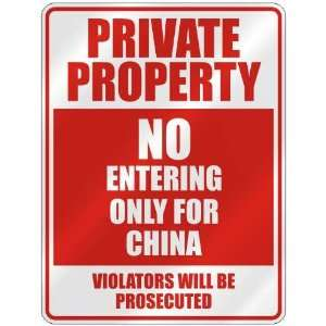 PRIVATE PROPERTY NO ENTERING ONLY FOR CHINA  PARKING