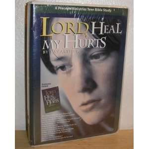 Lord, Heal My Hurts (A Precept Ministries Teen Bible Study