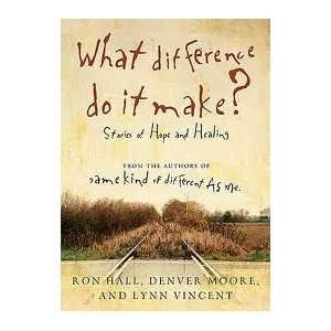 What Difference Do It Make? Publisher Thomas Nelson Ron Hall Books
