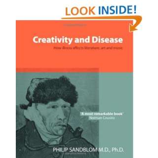 Creativity and Disease: How Illness Affects Literature, Art and Music