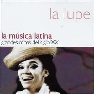 La Musica Latina Grandes Mitos Del Sigl La Lupe Music