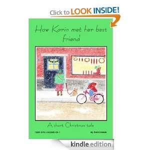 How Karin met her best friend Or A short Christmas tale Karin Hesse