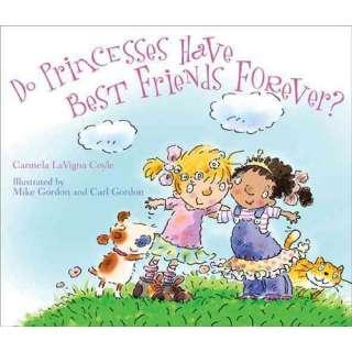 Have Best Friends Forever?, Coyle, Carmela LaVigna Childrens Books