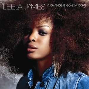 A Change Is Gonna Come, Leela James R&B / Soul