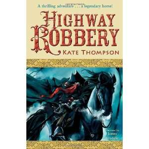 Highway Robbery (9781862305151): Kate Thompson: Books