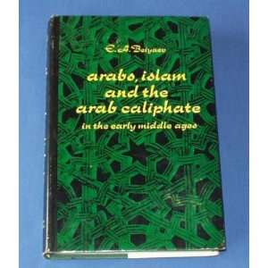 ARABS, ISLAM AND THE ARAB CALIPHATE, IN THE EARLY MIDDLE
