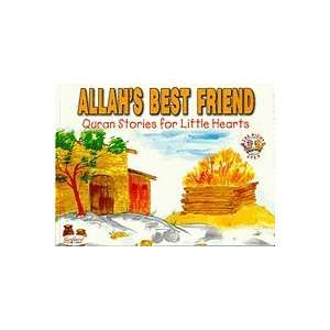 Allahs Best Friend (Quran Stories for Little Hearts