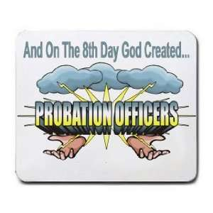 The 8th Day God Created PROBATION OFFICERS Mousepad