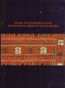 Palms & Pomegranates: Traditional dress Of Saudi Arabia