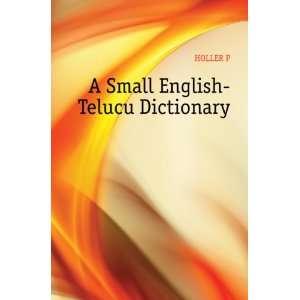 A Small English Telucu Dictionary HOLLER P Books