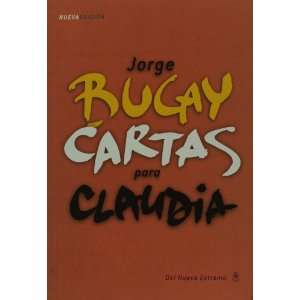 para Claudia (Spanish Edition) (9789876091749) Jorge Bucay Books
