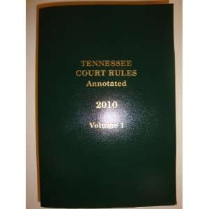 Tennessee Court Rules 2010 Vols. 1 & 2 (Tennessee Code