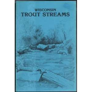 Wisconsin Trout Streams Sam Kmiotek Books