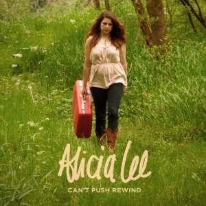 Cant Push Rewind Alicia Lee Music