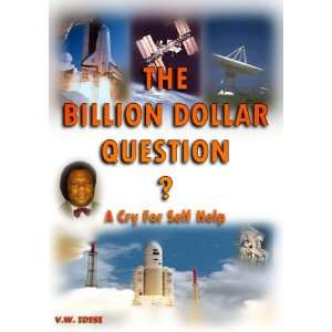 The Billion Dollar Question: A Cry for Self help