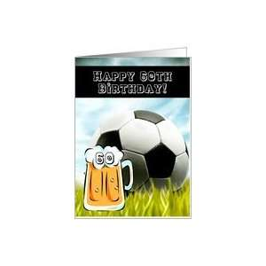 Happy 60th Birthday! Soccer and beer Card: Toys & Games