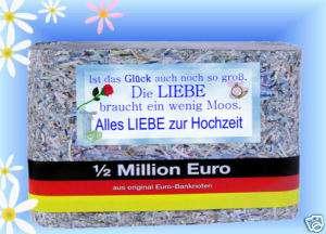 Geldgeschenke Hochzeit 1/2Mio Liebe br. ein wenig Moos