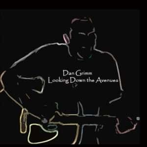 Looking Down the Avenues: Dan Grimm: Music