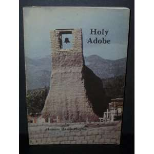 Holy Adobe 4 Centuries El Paso Del Norte 1581 1981, 400th Birthday