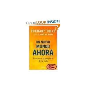 Un Nuevo Mundo, Ahora (9788425340475) Eckhart Tolle Books