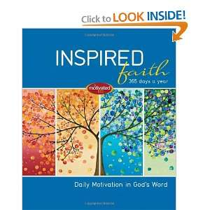 Inspired Faith: 365 Days a Year: Daily Motivation in Gods