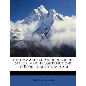 to Food, Industry, and Art (9781149180860) Peter Lund Simmonds Books
