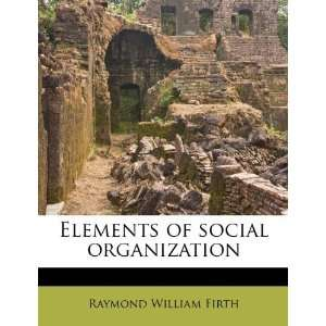 of social organization (9781178513387) Raymond William Firth Books