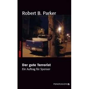 Der gute Terrorist (9783865321039) Robert B. Parker Books