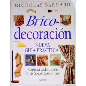 Brico decoracion: Nueva Guia Practica (9788408018438