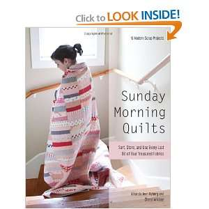 Sunday Morning Quilts 16 Modern Scrap Projects Sort, Store, and Use
