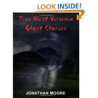 True West Virginia Ghost Stories (9781466342118): Jonathan